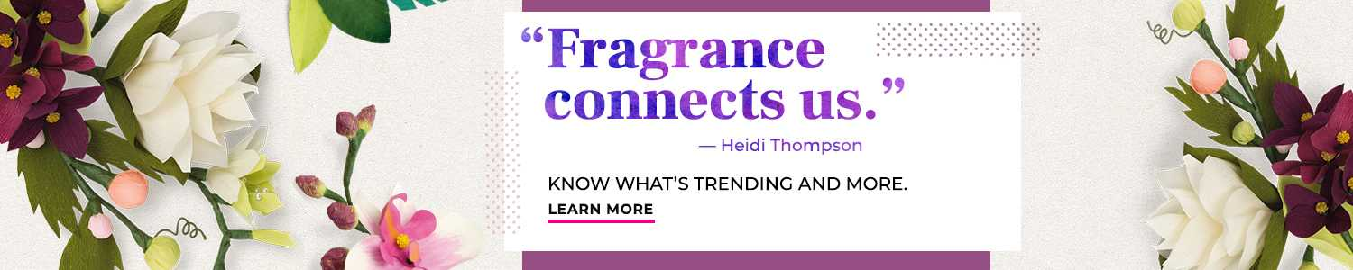 Fragrance Connects Us